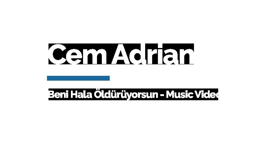 Cem Adrian – Beni Hala Öldürüyorsun